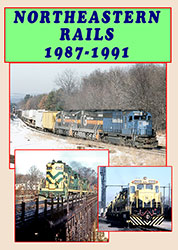 Northeast Rails 1987-1991 DVD