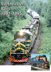 Northeast Rails 1991-1995 DVD