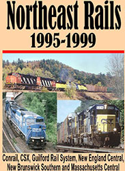 Northeast Rails 1995  1999 DVD