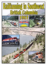 Railfanning in Southwest British Columbia 1987 2 Disc Set DVD