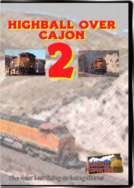 Highball Over Cajon 2 - BNSF and Union Pacific in Southern California