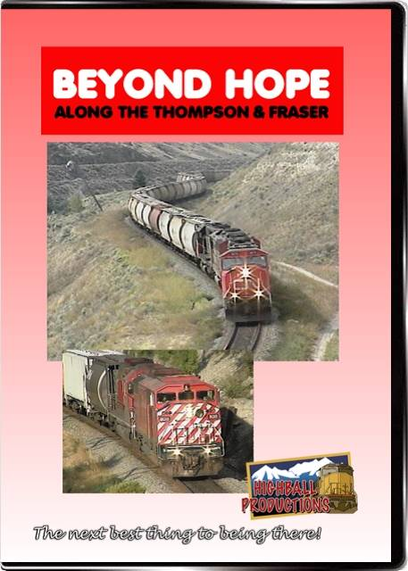Beyond Hope - Canadian National and Canadian Pacific along the Thompson and Fraser Rivers