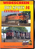 Hot Spots 16 Centralia Illinois - Canadian National, BNSF, Norfolk Southern