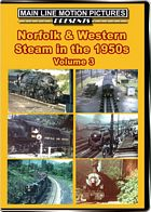 Norfolk & Western Steam in the 1950s Volume 3