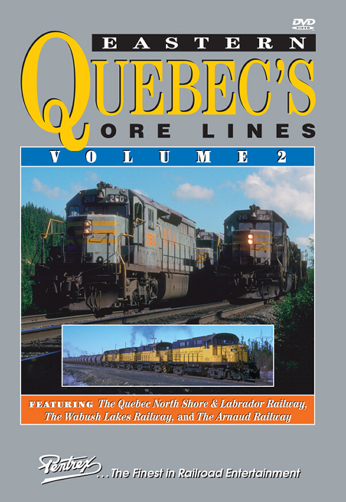 Eastern Quebecs Ore Lines Volume 2 DVD