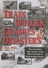 Train Wrecks, Crashes & Disasters DVD