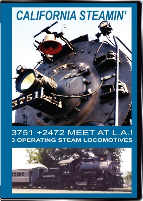 California Steamin 3751 and 2472 Meet at L.A.
